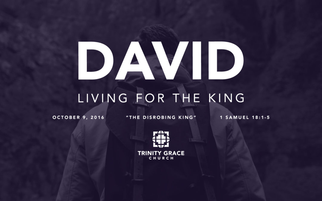 "Current Sermon Series: ""David: Living for the King"""